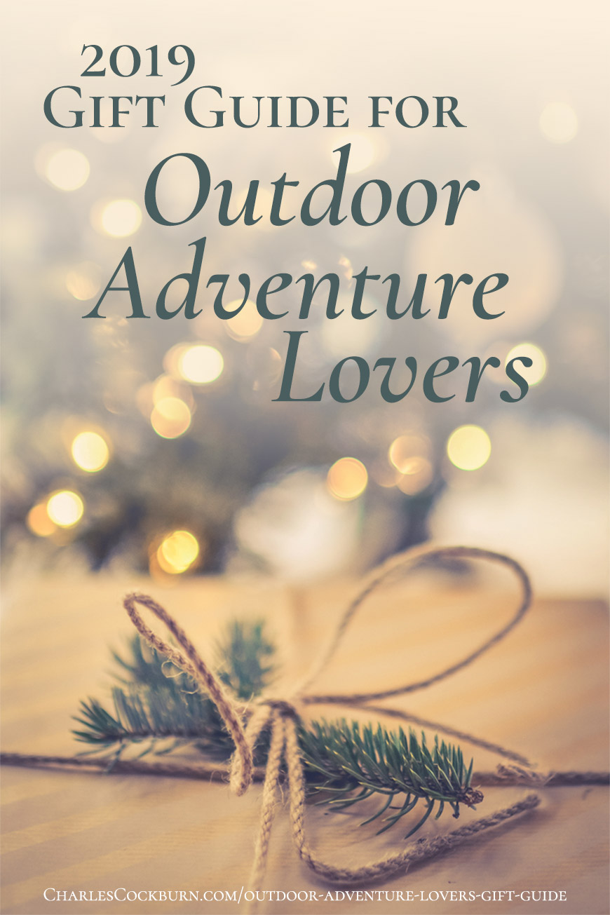 2019 Gift Guide for Outdoor Adventure Lovers at CharlesCockburn.com